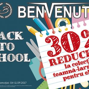 BACK TO SCHOOL – BENVENUTI 30% reducere
