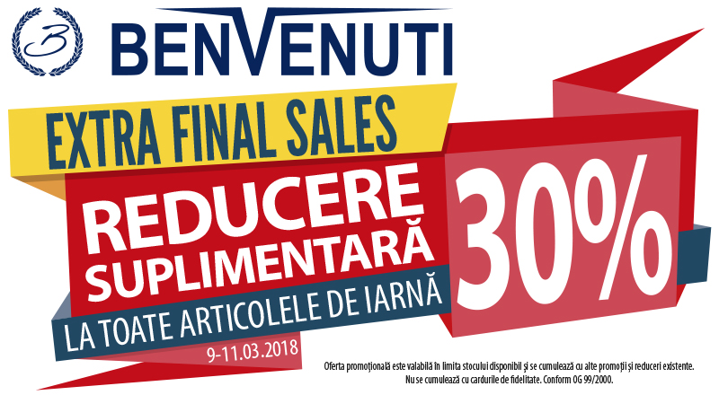 EXTRA FINAL SALES 09 -11.03.2018 in magazinele BENVENUTI