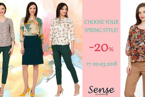 Choose Your Spring Style in perioada 17-20 martie